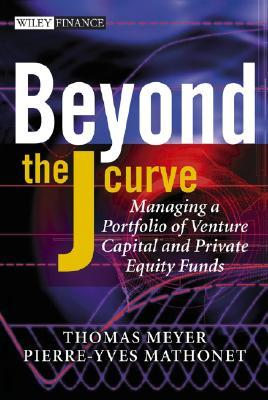 Beyond the J-Curve: Managing a Portfolio of Venture Capital and Private Equity Funds