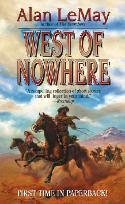 West Of Nowhere  by  Alan LeMay