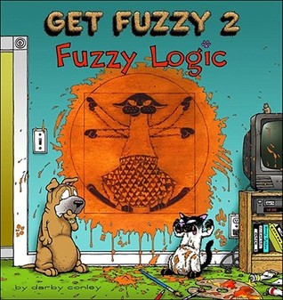 Get Fuzzy 2 Fuzzy Logic by Darby Conley