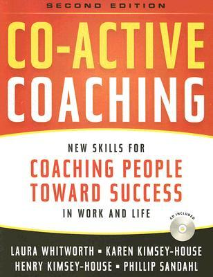 Co-active Coaching by Laura Whitworth