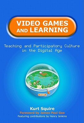 Video Games and Learning by Kurt Squire