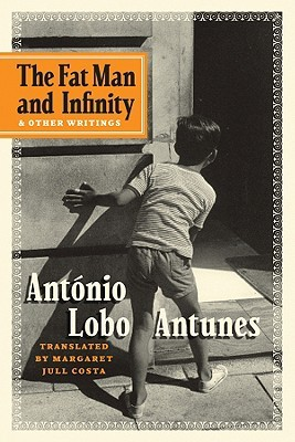 The Fat Man and Infinity by António Lobo Antunes