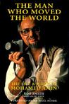 The Man Who Moved the World: The Life and Work of Mohamed Amin
