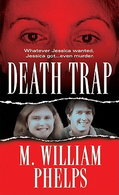 Death Trap by M. William Phelps