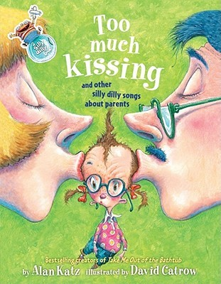 Too Much Kissing! by Alan Katz
