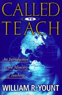 Called to Teach by William R. Yount
