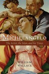 Michelangelo by William E. Wallace