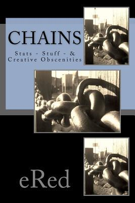 Chains: STATS - Stuff - & Creative Obscenities