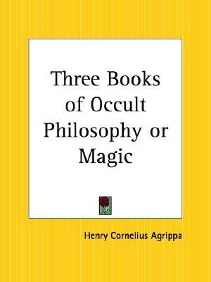 Three Books of Occult Philosophy or Magic by Cornelius Agrippa