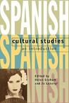 Spanish Cultural Studies: An Introduction: The Struggle for Modernity