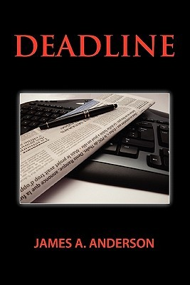 Deadline by James A. Anderson
