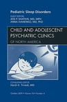 Pediatric Sleep Disorders, An Issue of Child and Adolescent Psychiatric Clinics of North America (The Clinics: Internal Medicine)