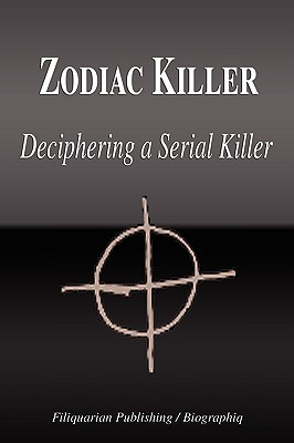 Zodiac Killer - Deciphering a Serial Killer by Biographiq