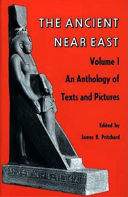 Ancient Near East, Volume 1 by James Bennett Pritchard