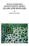 What Everyone Should Know about Islam and Muslims