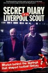 Secret Diary Of A Liverpool Scout (Football)