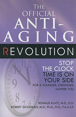 The Official Anti-Aging Revolution: Stop the Clock: Time ...