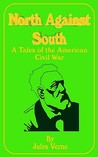 North Against South: A Tale of the American Civil War