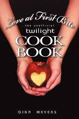 Read online Love at First Bite: The Unofficial Twilight Cookbook RTF by Gina Meyers