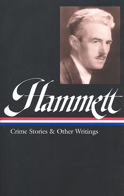 Crime Stories and Other Writings by Dashiell Hammett