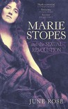 Marie Stopes: And The Sexual Revolution