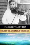Robert C. Byrd: Child of the Appalachian Coalfields