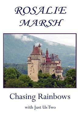 Chasing Rainbows - with Just Us Two (Just Us Two #2)