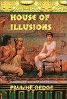 House of Illusions by Pauline Gedge