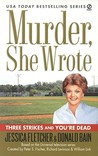 Three Strikes and You're Dead (Murder, She Wrote, #26)