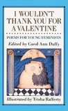 I Wouldn't Thank You for a Valentine: Poems for Young Feminists