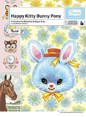 Happy Kitty Bunny Pony by Michael J. Nelson
