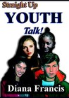Straight Up Youth Talk