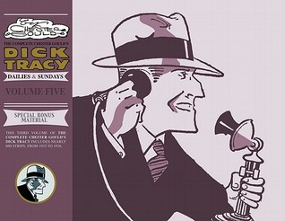 The Complete Dick Tracy, Vol. 5 by Chester Gould