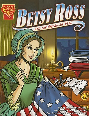Betsy Ross and the American Flag by Kay Melchisedech Olson