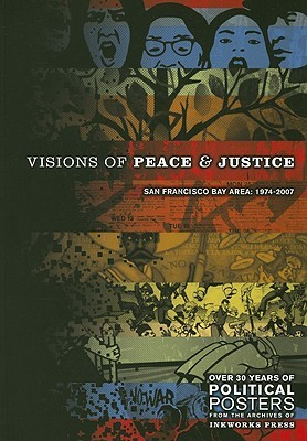 Visions Of Peace And Justice by Lincoln Cushing