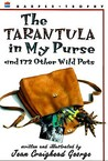The Tarantula in My Purse by Jean Craighead George