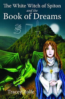 The White Witch Of Spiton And The Book Of Dreams (The White Witch of Spiton #2)
