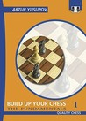 Build up your Chess with Artur Yusupov by Artur Yusupov