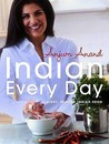 Indian Every Day: Light, Healthy Indian Food. Anjum Anand