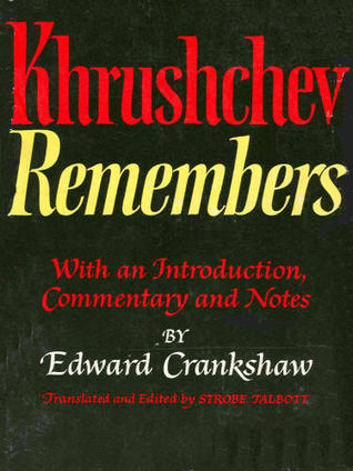 Khrushchev Remembers by Nikita Khrushchev