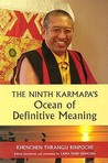 The Ninth Karmapa's Ocean of Definitive Meaning by Kenchen Thrangu