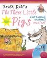 "Roald Dahl's ""The Three Little Pigs"": A Tail Twistingly Treacherous Musical"