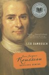 Jean-Jacques Rousseau by Leo Damrosch