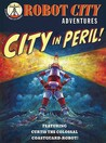 City in Peril!: Featuring Curtis the Colossal, Coastguard Robot. [Paul Collicutt]