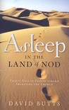 Asleep in the Land of Nod: Thirty Days of Prayer Toward Awakening the Church