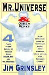 Mr. Universe: And Other Plays