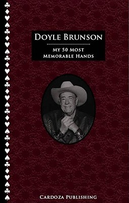 My 50 Most Memorable Hands by Doyle Brunson