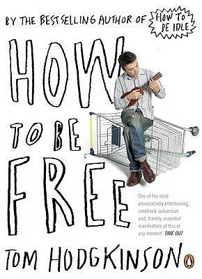 How to Be Free by Tom Hodgkinson