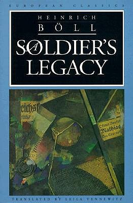 A Soldier's Legacy by Heinrich Böll