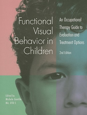 Functional Visual Behavior in Children: An Occupational Therapy Guide to Evaluation and Treatment Options